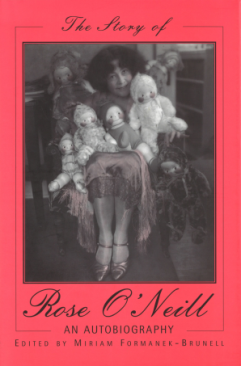 Formanek-Brunell - The Story of Rose O'Neill
